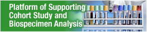 Platform of Supporting Cohort Study and Biospecimen Analysis